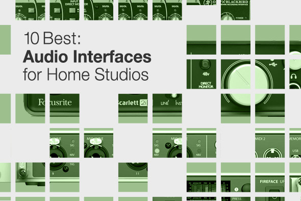 10 Best: Audio Interfaces For Home Studios | Juno Reviews