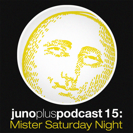 Juno Plus Podcast 15: Mister Saturday Night