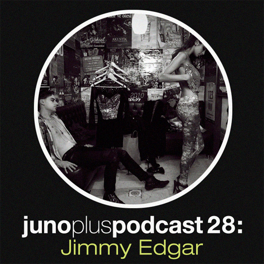 Juno Plus Podcast 28: Jimmy Edgar
