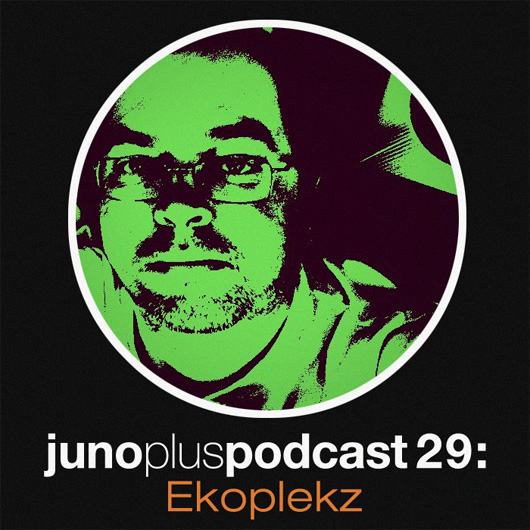 Juno Plus Podcast 29: Ekoplekz