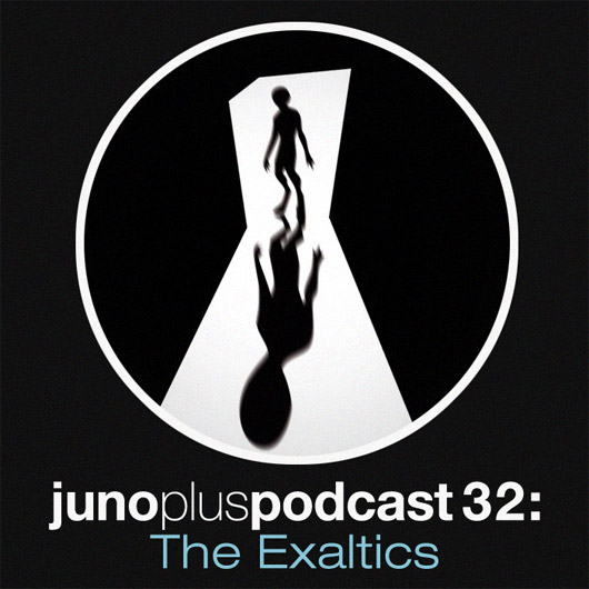 Juno Plus Podcast 32: The Exaltics