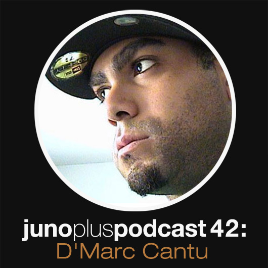 Juno Plus Podcast 42: D'Marc Cantu