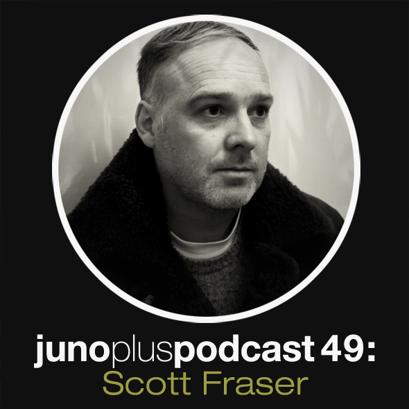 Juno Plus Podcast 49: Scott Fraser