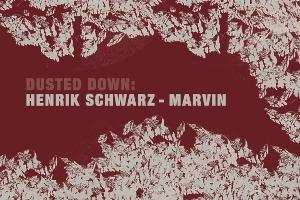 Dusted Down: Henrik Schwarz– Marvin