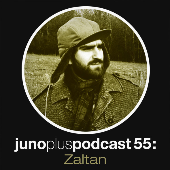 Juno Plus Podcast 55: Zaltan