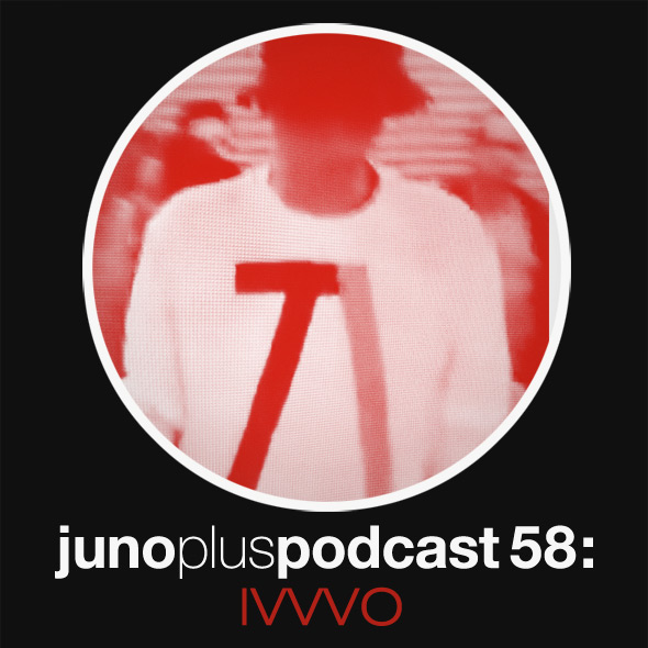 Juno Plus Podcast 58: IVVVO