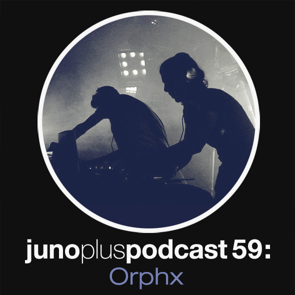 Juno Plus Podcast 59: Orphx