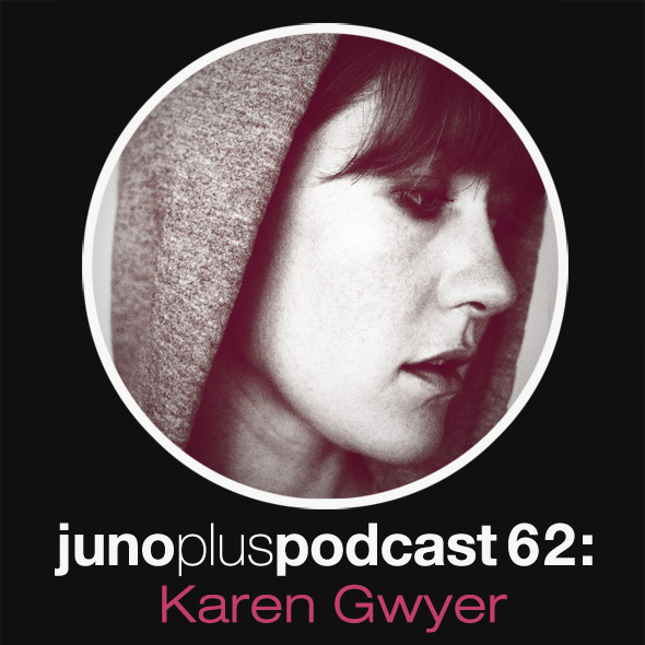 Juno Plus Podcast 62: Karen Gwyer