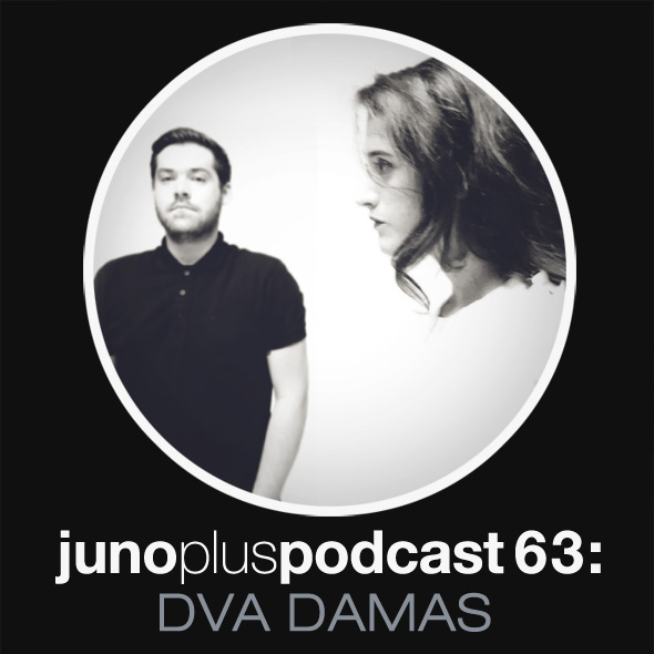 Juno Plus Podcast 63: DVA DAMAS