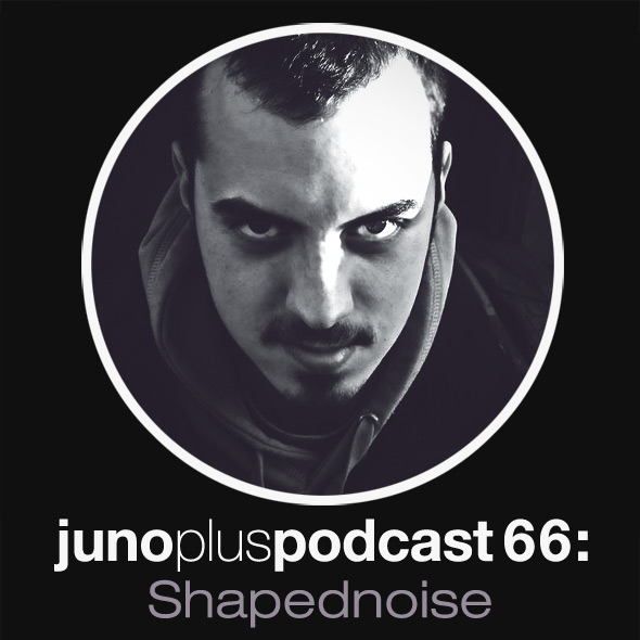 Juno Plus Podcast 66: Shapednoise