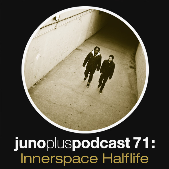 Juno Plus Podcast 71: Innerspace Halflife