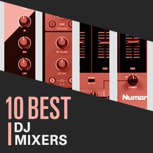 10 Best: DJ Mixers