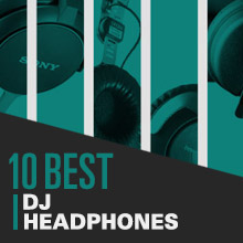 10 Best: DJ Headphones