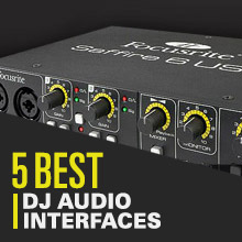 5 Best: DJ Audio Interfaces