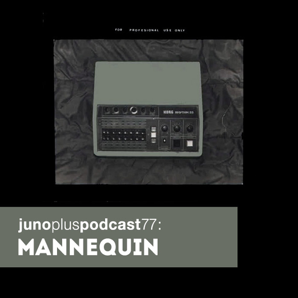 Juno Plus Podcast 77: Mannequin Records