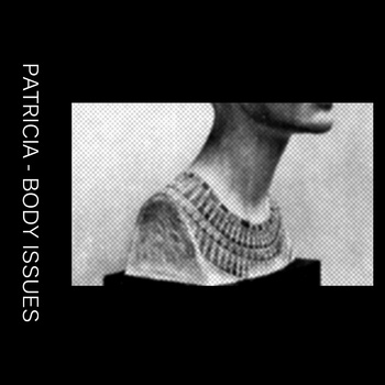 Patricia - Body Issues