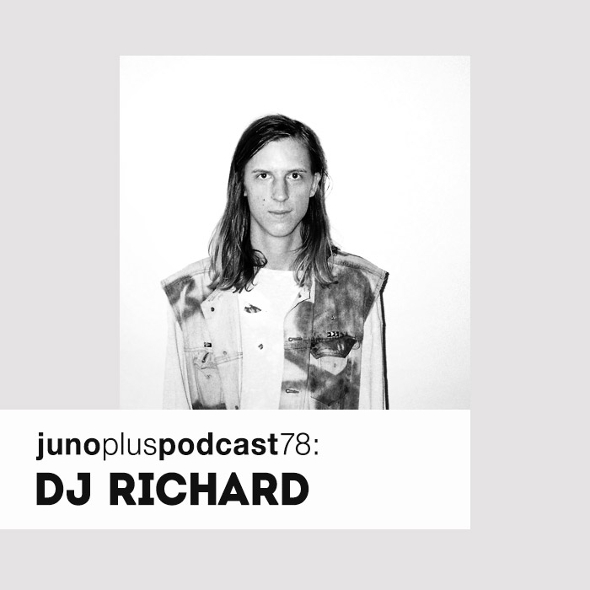 Juno Plus Podcast 78: DJ Richard