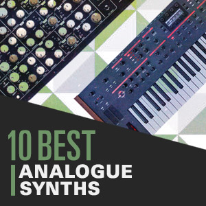 10 Best: Analogue Synths