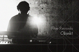 Five Records: Objekt