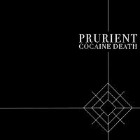 Prurient - Cocaine Death