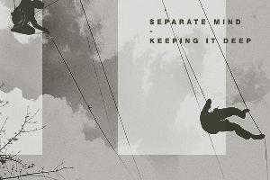 Separate Mind: Keeping It Deep