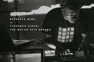 Separate Mind – Terrence Dixon: The Motor City Enigma