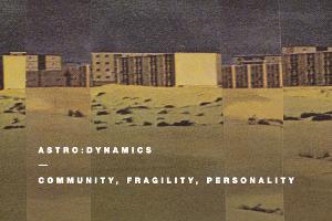 Astro:Dynamics: Community, fragility, personality