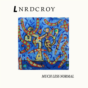 LNRDCROY - Much Less Normal
