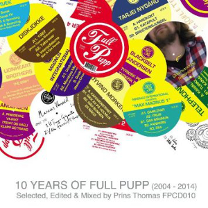 Various Artists - Ten Years Of Full Pupp (Selected, Mixed & Edited By Prins Thomas)