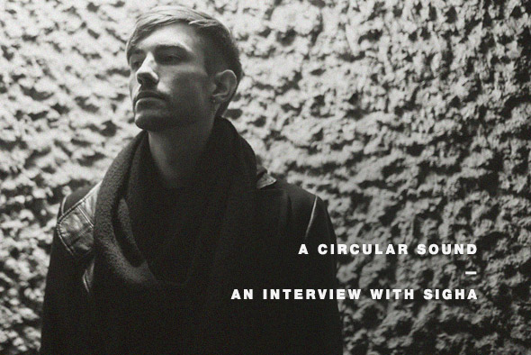 A Circular Sound: An interview with Sigha