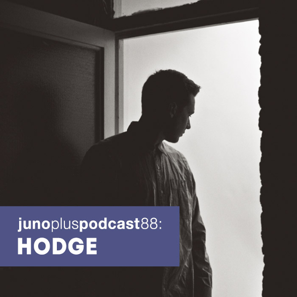 Juno Plus Podcast 88: Hodge
