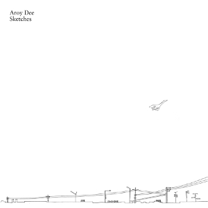 Aroy Dee - Sketches