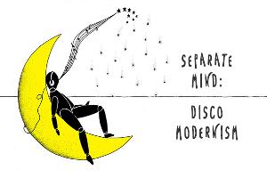 Separate Mind: Disco Modernism
