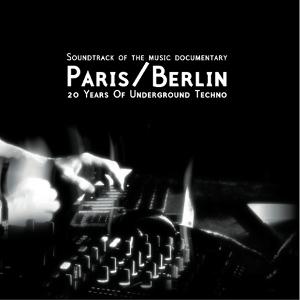 Various Artists - Paris/Berlin: 20 Years of Underground Techno