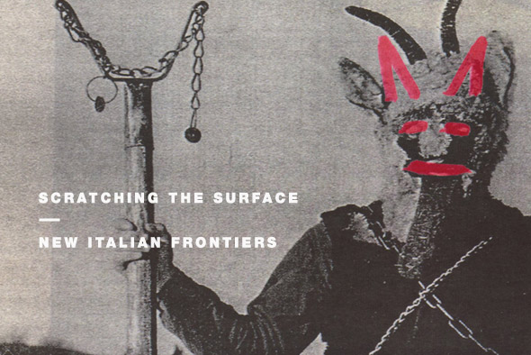 Scratching the Surface: New Italian Frontiers
