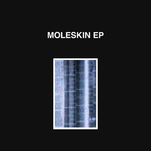 Moleskin - Moleskin EP