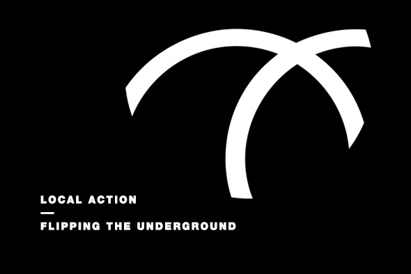 Local Action: Flipping the Underground