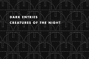 Dark Entries: Creatures Of The Night