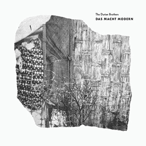 The Durian Brothers - Das Macht Modern