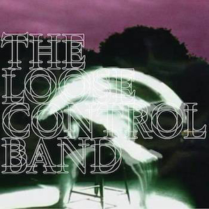 The Loose Control Band -