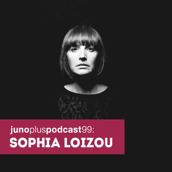 Juno Plus Podcast 99: Sophia Loizou