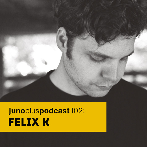 Juno Plus Podcast 102: Felix K