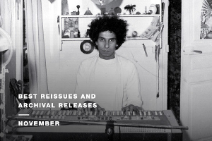 Best reissues and archival releases: November