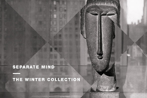 Separate Mind: The Winter Collection