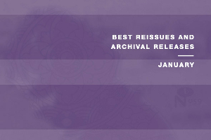Best reissues and archival releases: January