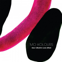 Mo Kolours – How I (Rhythm Love Affair) (One Handed)