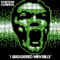 Portion Control - I Staggered Mentally (Dark Entries)