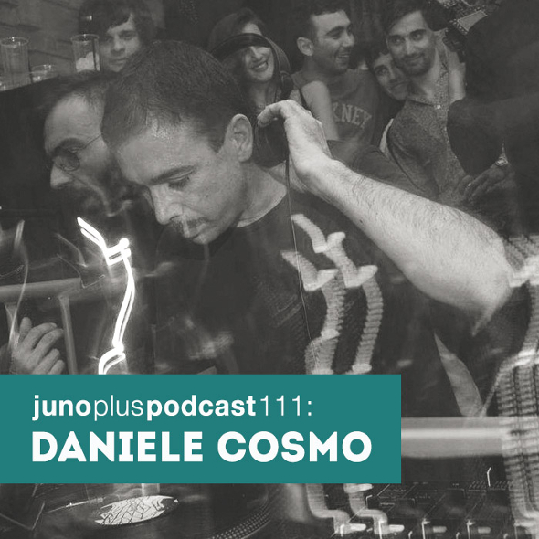 Juno Plus Podcast 111: Daniele Cosmo