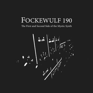 Fockewulf 190 - The First & Second Side Of The Mystic Synth