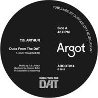 T.B. Arthur – Dubs From The DAT (Argot)